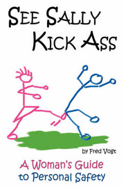See Sally Kick Ass: A Woman's Guide to Personal Safety by Fred, Vogt image