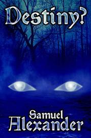 Destiny? by Samuel Alexander image