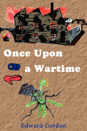 Once Upon A Wartime by Edward Gordon image