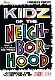 Kidz of the Neighborhood: Songs to Change the World -- Arranged for Young Voices image