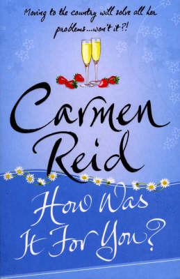 How Was it for You? by Carmen Reid