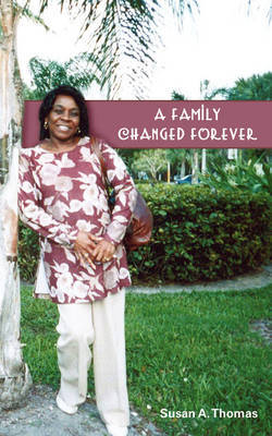 A Family Changed Forever by Susan A. Thomas image