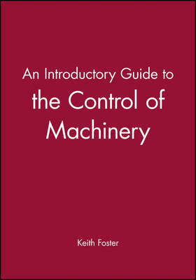 An Introductory Guide to the Control of Machinery by Keith Foster image