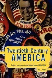 Twentieth-century America by Michael J. Heale