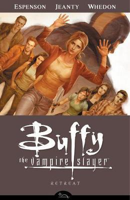 Buffy the Vampire Slayer Season Eight: v. 6: Retreat by Jane Espenson