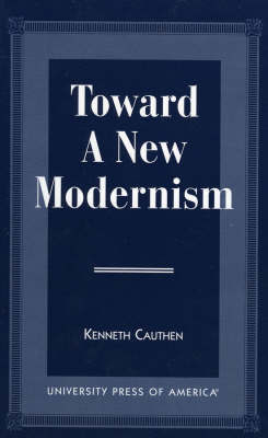 Toward a New Modernism by Kenneth Cauthen image