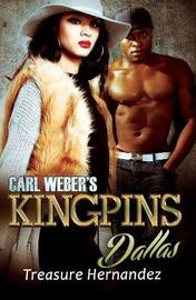 Carl Weber's Kingpins: Dallas by Treasure Hernandez image