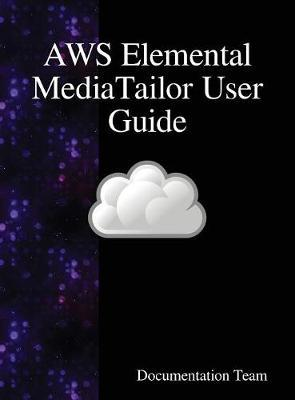 Aws Elemental Mediatailor User Guide by Documentation Team