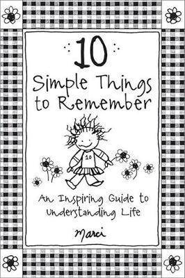 10 Simple Things to Remember by Marci