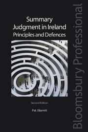 Summary Judgment in Ireland: Principles and Defences by Pat J Barrett