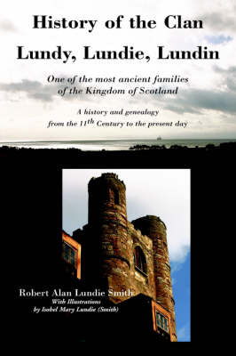 History of the Clan Lundy, Lundie, Lundin by Robert Alan , Lundie Smith image