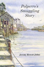 Polperro's Smuggling Story by Jeremy Rowett Johns image