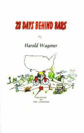 28 Days Behind Bars by Harold Wagoner image