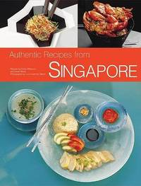 Authentic Recipes from Singapore by D Wong