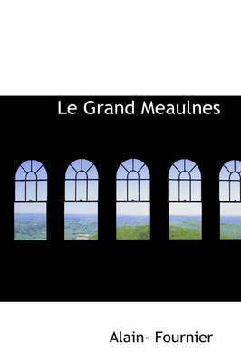 Le Grand Meaulnes by Alain- Fournier