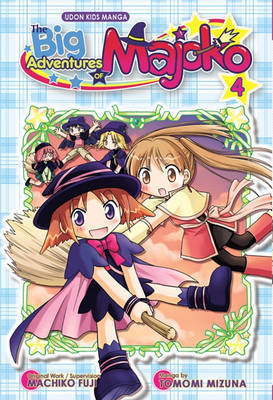 The Big Adventures of Majoko: v. 4 by Tomomi Mizuna