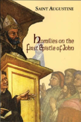 Homilies on the First Epistle of John by Boniface Augustine