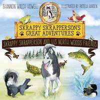 Skrappy Skrapperson's Great Adventures by Shannon Walch Howell