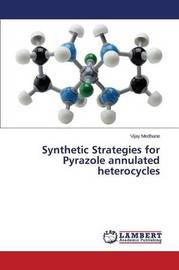 Synthetic Strategies for Pyrazole Annulated Heterocycles by Medhane Vijay