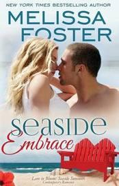 Seaside Embrace (Love in Bloom: Seaside Summers) by Melissa Foster