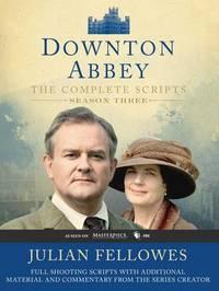 Downton Abbey Script Book Season 3 by Julian Fellowes