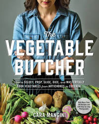 The Vegetable Butcher by Cara Mangini