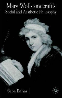 Mary Wollstonecraft's Social and Aesthetic Philosophy by Saba Bahar image