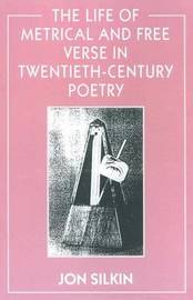 The Life of Metrical and Free Verse in Twentieth-Century Poetry by Jon Silkin image