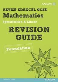 Revise Edexcel GCSE Mathematics Edexcel Spec A Found Revision Guide by Harry Smith