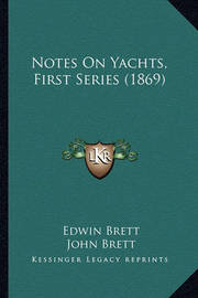 Notes on Yachts, First Series (1869) by Edwin Brett