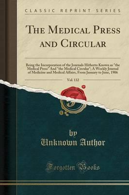 The Medical Press and Circular, Vol. 132 by Unknown Author image
