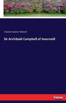 Sir Archibald Campbell of Inverneill by Charles Hosmer Walcott