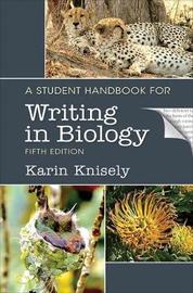 A Student Handbook for Writing in Biology by Karin Knisely image