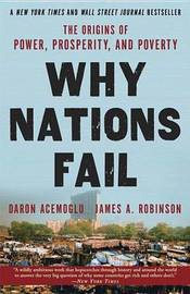 Why Nations Fail by Daron Acemoglu