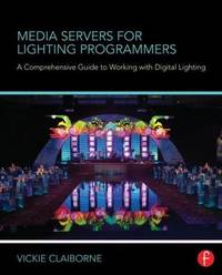 Media Servers for Lighting Programmers by Vickie Claiborne
