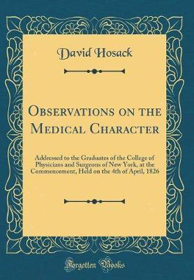 Observations on the Medical Character by David Hosack