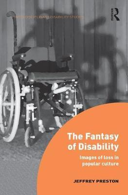 The Fantasy of Disability by Jeffrey Preston image