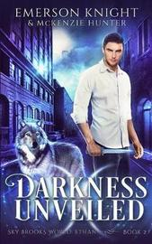 Darkness Unveiled by Emerson Knight