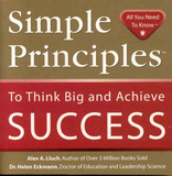 Simple Principles to Think Big & Achieve Success by Alex A Lluch