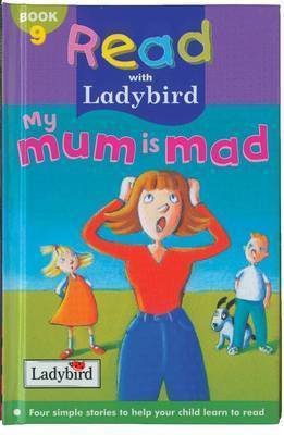 My Mum is Mad! by Lorraine Horsley image