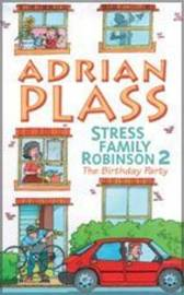 Stress Family Robinson: the Birthday Party: No. 2: The Birthday Party by Adrian Plass image