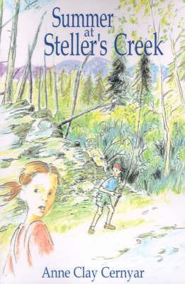 Summer at Steller's Creek by Anne Clay Cernyar