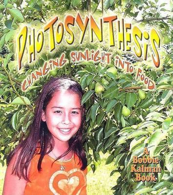 Photosynthesis by Bobbie Kalman