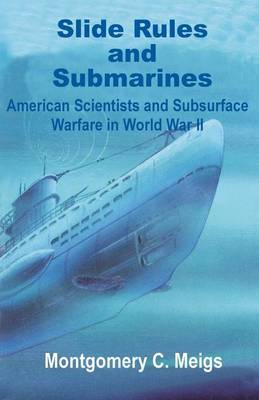 Slide Rules and Submarines by Montgomery C. Meigs