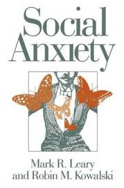Social Anxiety by Mark R Leary