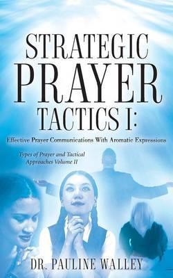 Strategic Prayer Tactics II by Pauline Walley