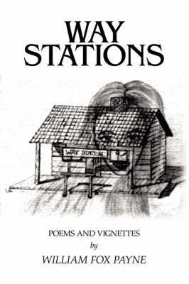Way Stations: Poems and Vignettes by William Fox Payne image
