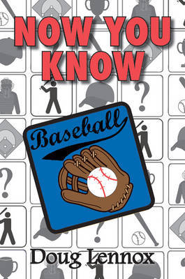 Now You Know Baseball by Doug Lennox image