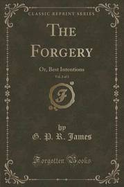 The Forgery, Vol. 2 of 3 by George Payne Rainsford James