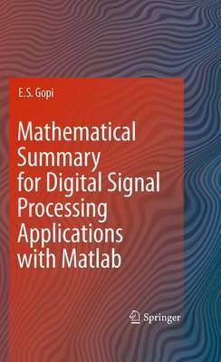Mathematical Summary for Digital Signal Processing Applications with Matlab by E.S. Gopi